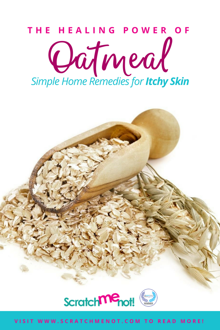 The Healing Power Of Oatmeal - Simple Home Remedies For Itchy Skin